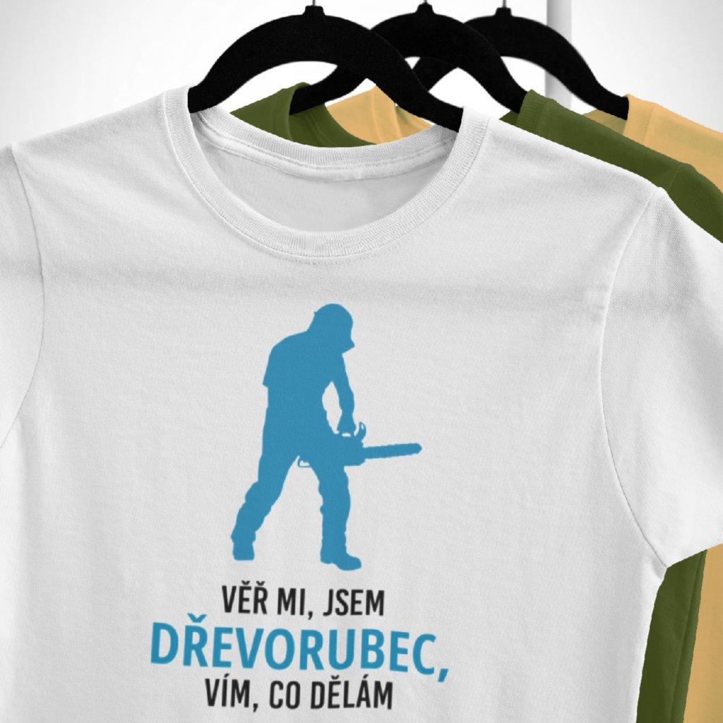 Pánské tričko Věř mi, jsem dřevorubec, vím, co dělám