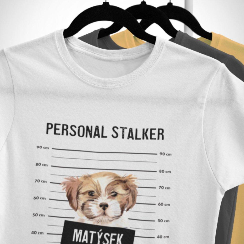 Pánské/dámské tričko Personal stalker