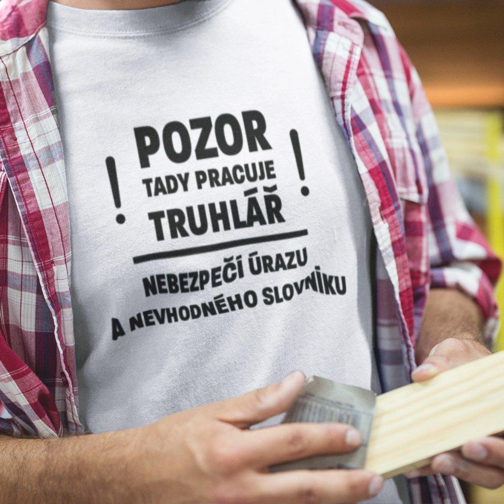 Pánské tričko Pozor truhlář!