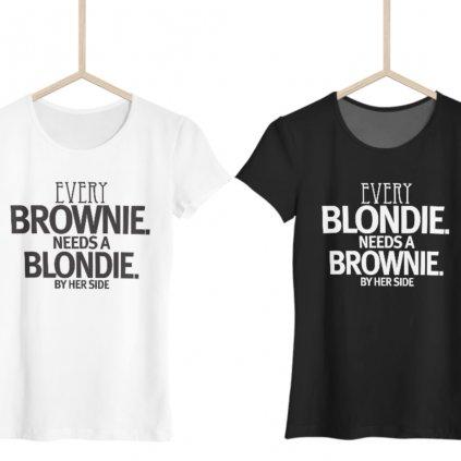 Dámské tričko Every blondie needs a brownie