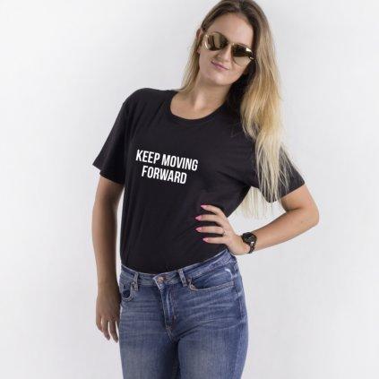 Dámské tričko Keep Moving Forward
