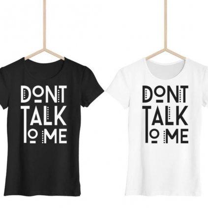 Dámské tričko Dont talk to me