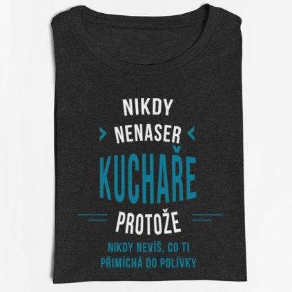 Pánské/dámské tričko Nikdy nenaser kuchaře