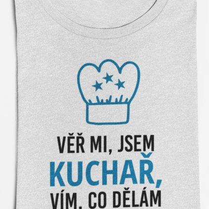 Pánské tričko Věř mi, jsem kuchař, vím co dělám