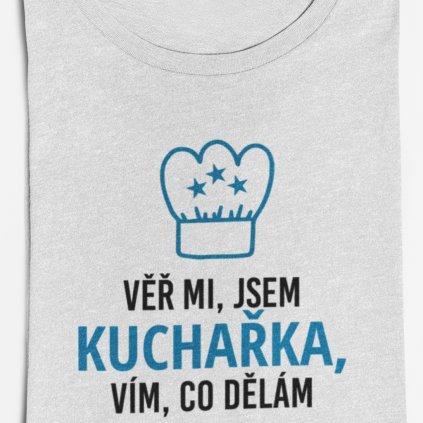 Dámské tričko Věř mi, jsem kuchařka, vím co dělám