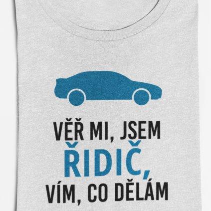 Pánské tričko Věř mi, jsem řidič, vím co dělám