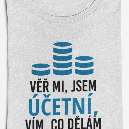 Pánské/dámské tričko Věř mi, jsem účetní