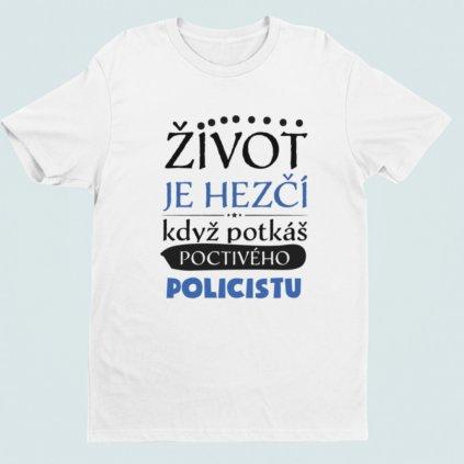 Pánské tričko Život je hezčí, když potkáš poctivého policistu