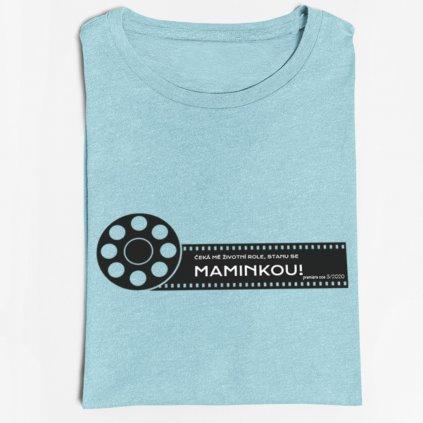 Dámské tričko Čeká mě životní role-maminka