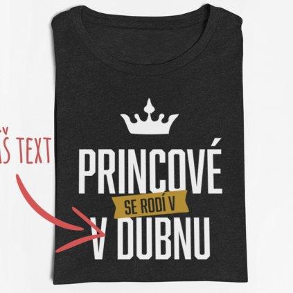 Pánské tričko Princové se rodí v XXX