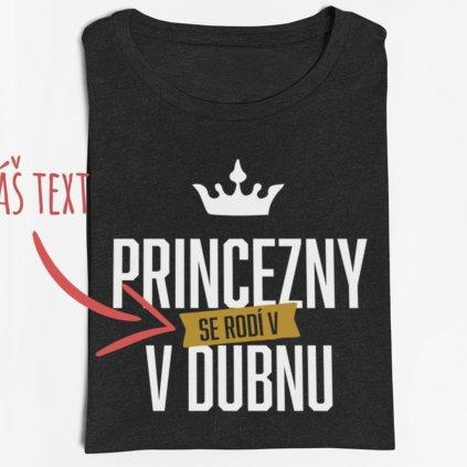 Dámské tričko Princezny se rodí v XXX