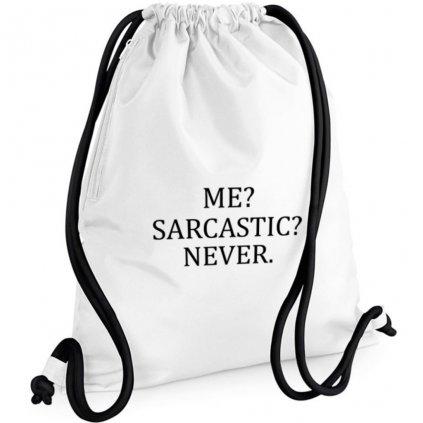 Vak Me?Sarcastic?Never.