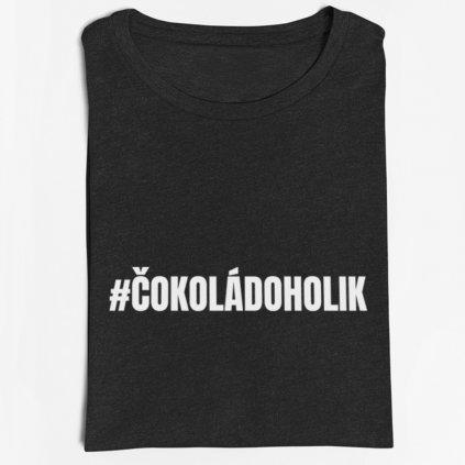 Dámské/Pánské tričko Čokoládoholik