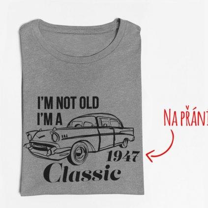 Pánské/Dámské narozeninové tričko I´m a Classic