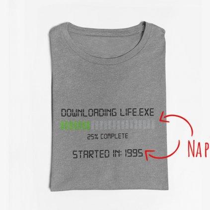 Pánské/Dámské narozeninové tričko Downloading life
