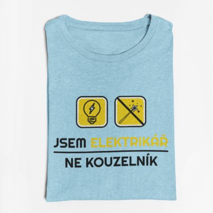 Pánské tričko Jsem elektrikář - ne kouzelník