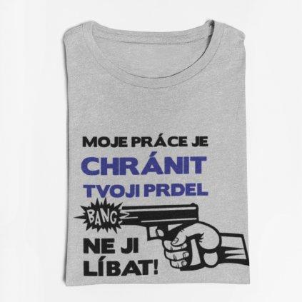 Pánské/Dámské tričko Moje práce je chránit