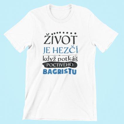 Pánské tričko Život je hezčí, když potkáš poctivého bagristu