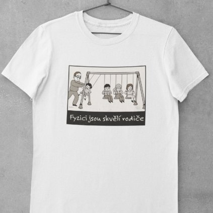 Pánské/Dámské tričko Fyzici jsou skvělí rodiče