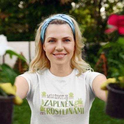 Dámské/Pánské tričko Můj život je zaplněn rostlinami