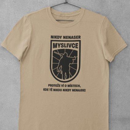 Pánské tričko Nikdy nenaser myslivce