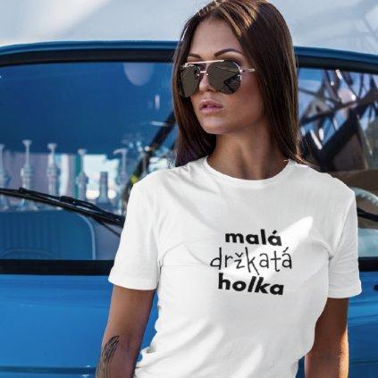 Dámské tričko Malá držkatá holka