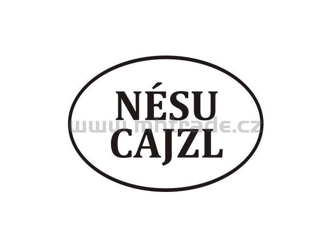 Samolepka Nesu Cajzl