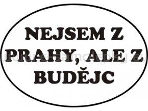 Samolepka - Nejsem z Prahy, ale z Budějc