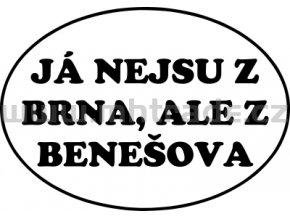 Samolepka - Já nejsu z Brna, ale z Benešova