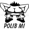 Samolepka - Polib mi...