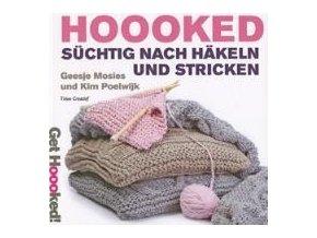 Kniha Hoooked Süchtig nach häkeln und stricken