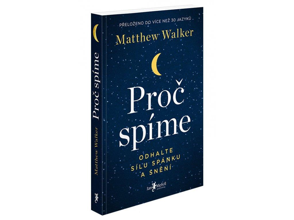 Proč spíme Matthew Walker Jan Melvil