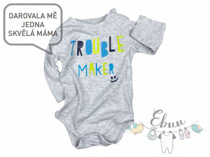 "šedé body ""Trouble Maker"""