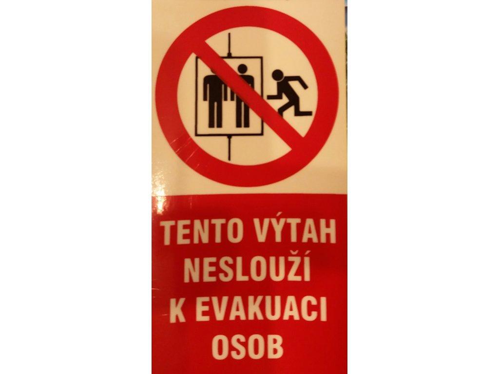 FTL - Tento výtah neslouží k evakuaci osob - fotoluminiscenční značení