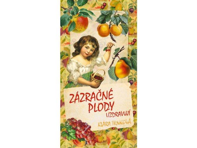 Zázračné plody uzdravují