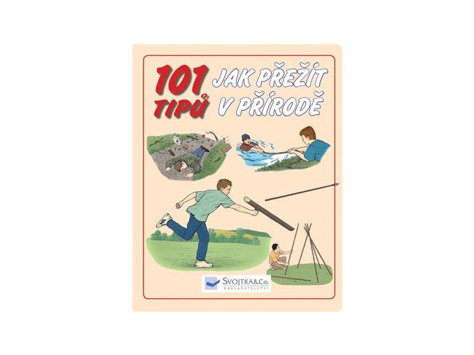 101 tipů - Jak přežít v přírodě