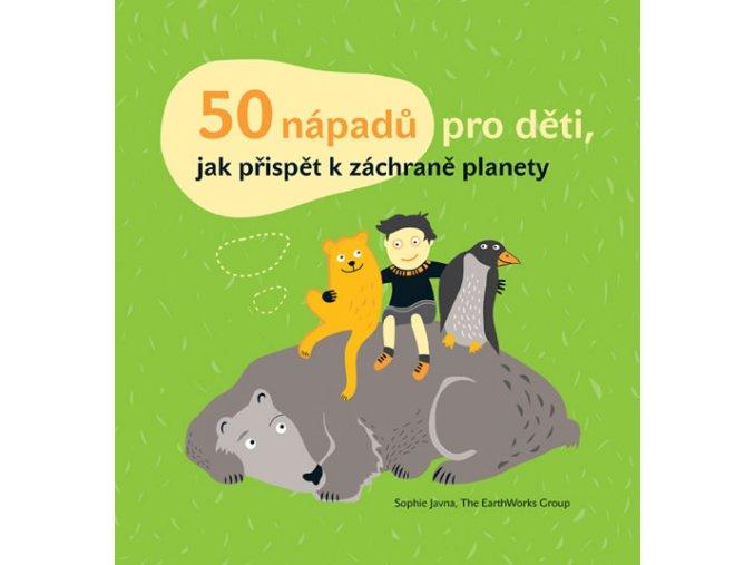 50 nápadů pro děti, jak přispět k záchraně planety