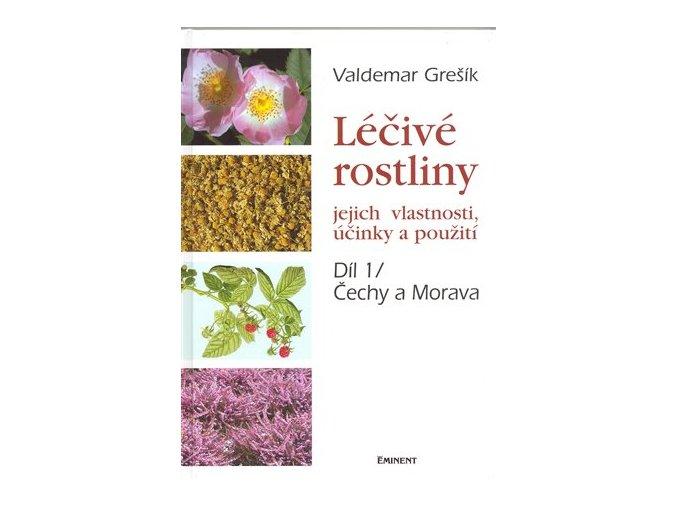 Léčivé rostliny 1. - jejich vlastnosti, účinky a použití: Čechy a Morava