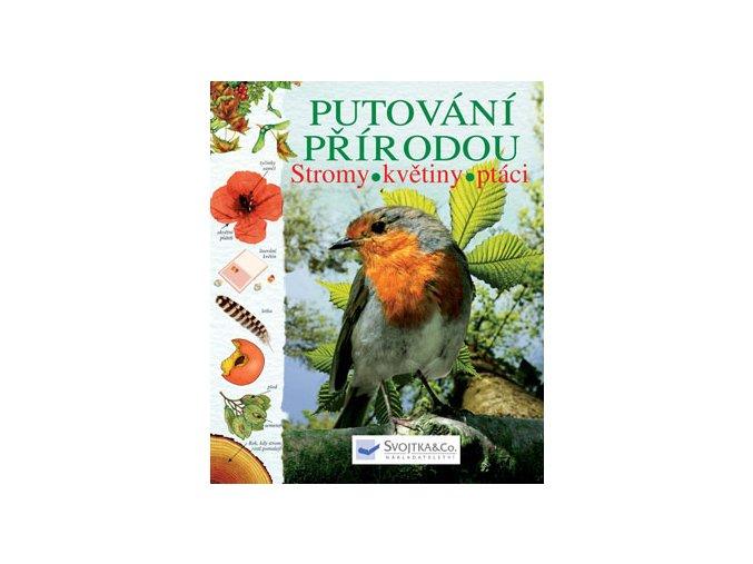 Putování přírodou - stromy, květiny, ptáci