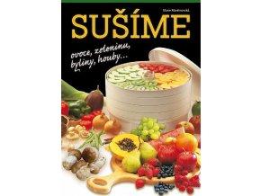 Sušíme ovoce, zeleninu, byliny, houby (4.vyd.)