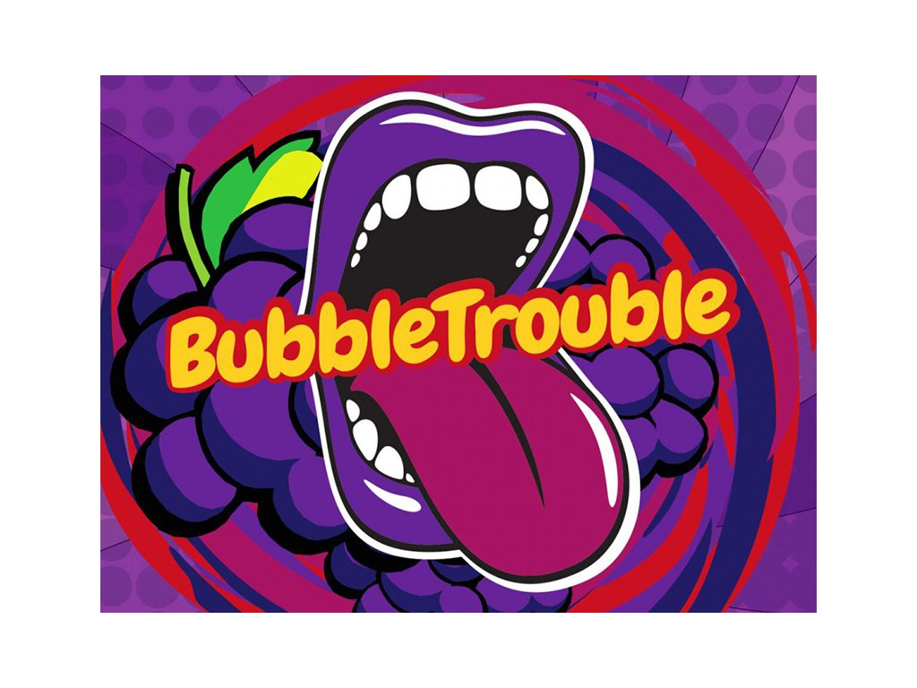 Buble trouble