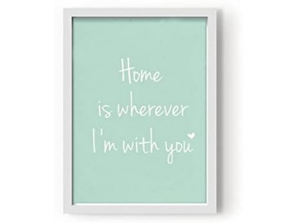 Obraz Kenay KLZ-1034 / home is wherever i'm with you / A3