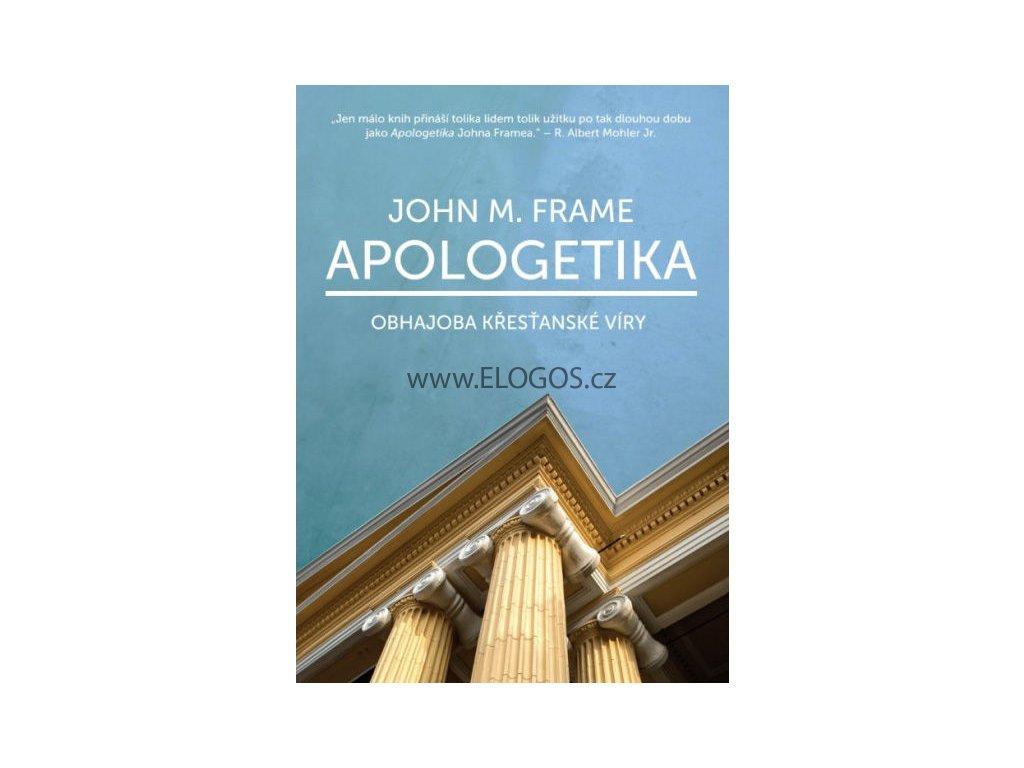Apologetika obhajoba křesťanské víry - John  Frame