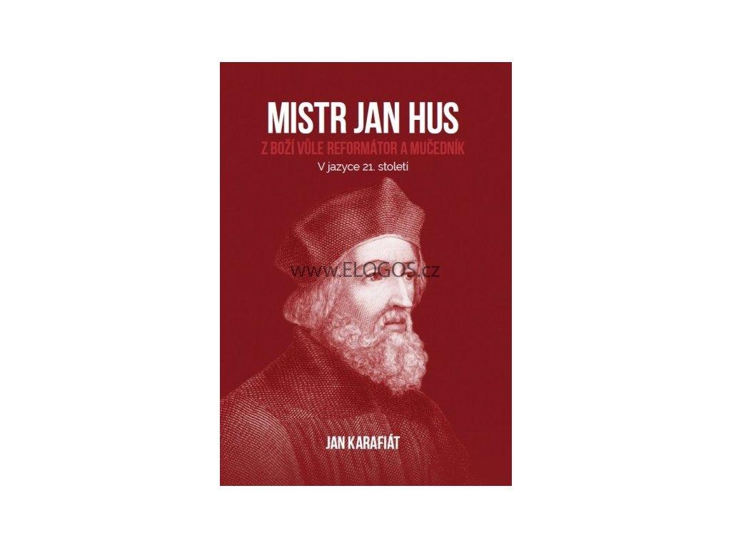 Jan Karafiát -  Mistr Jan Hus