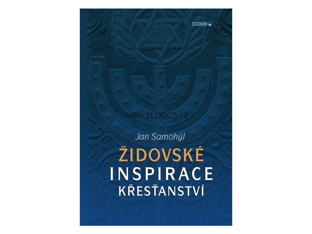 Židovské inspirace křesťanství Novinka  - Jan Samohýl