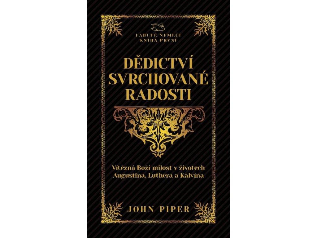 John Piper -Dědictví svrchované radosti