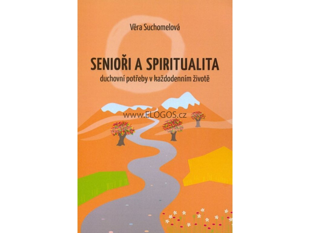 Senioři a spiritualita-  Věra Suchomelová