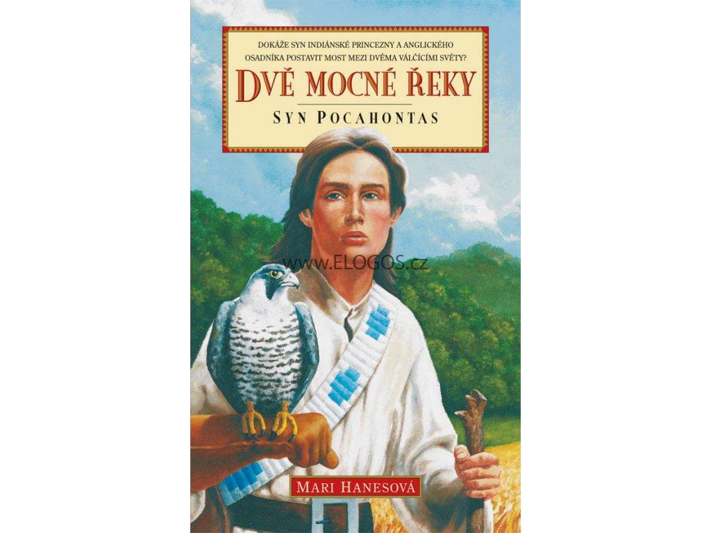 Dvě mocné řeky - Syn Pocahontas  -Mari Hanesová