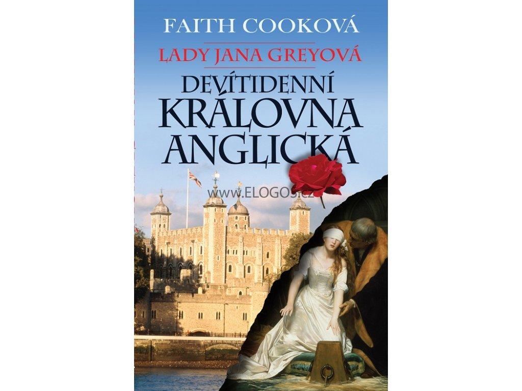 Faith Cooková-Lady Jana Greyová - devítidenní královna anglická