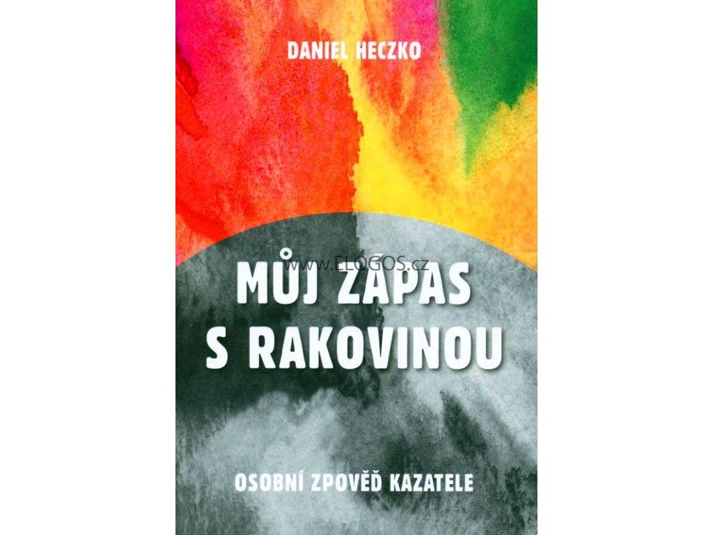 Můj zápas s rakovinou: Daniel Heczko